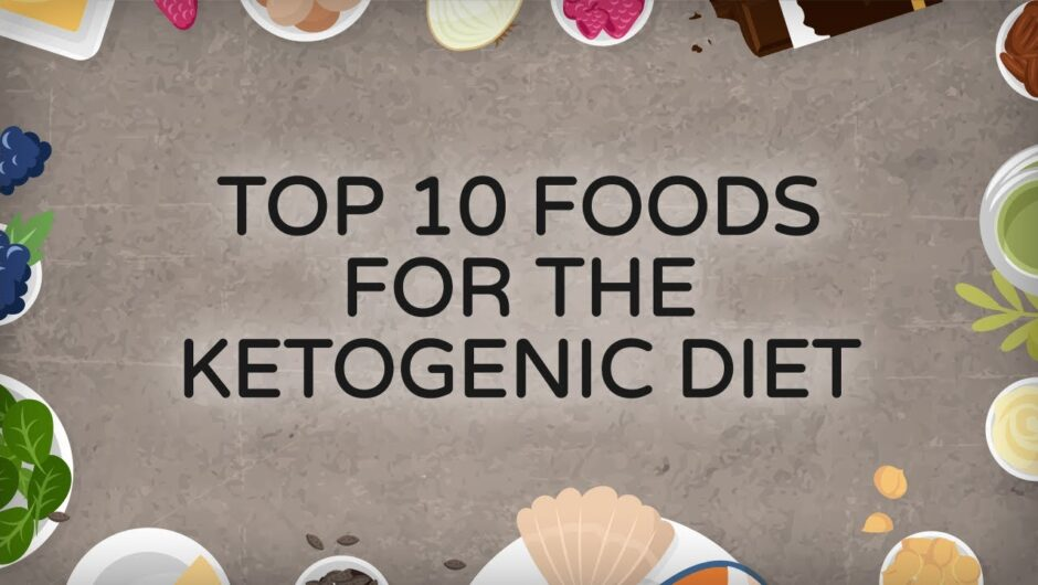 Top 10 Foods for the Ketogenic Diet