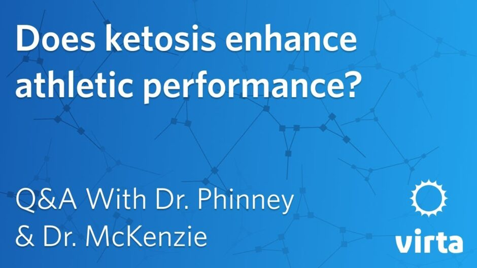Dr. Stephen Phinney: Does ketosis enhance athletic performance?