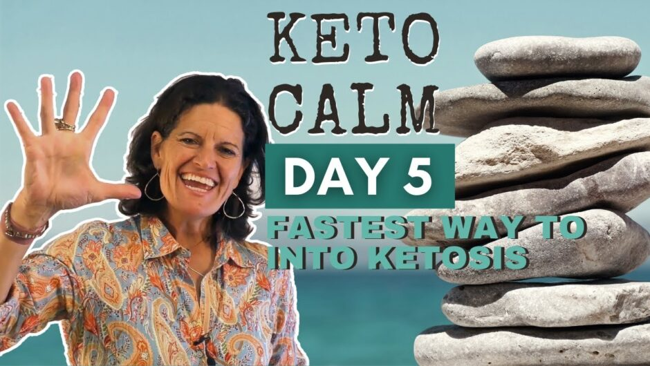 DAY 5 – What's the Fastest Way to Get Into Ketosis?