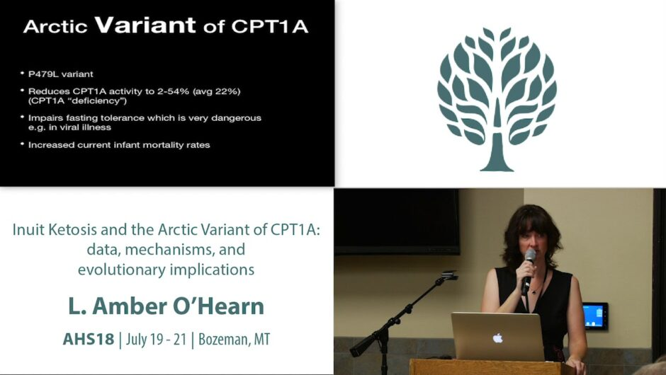 AHS18 L. Amber O'Hearn – Inuit Ketosis and the Arctic Variant of CPT1A: