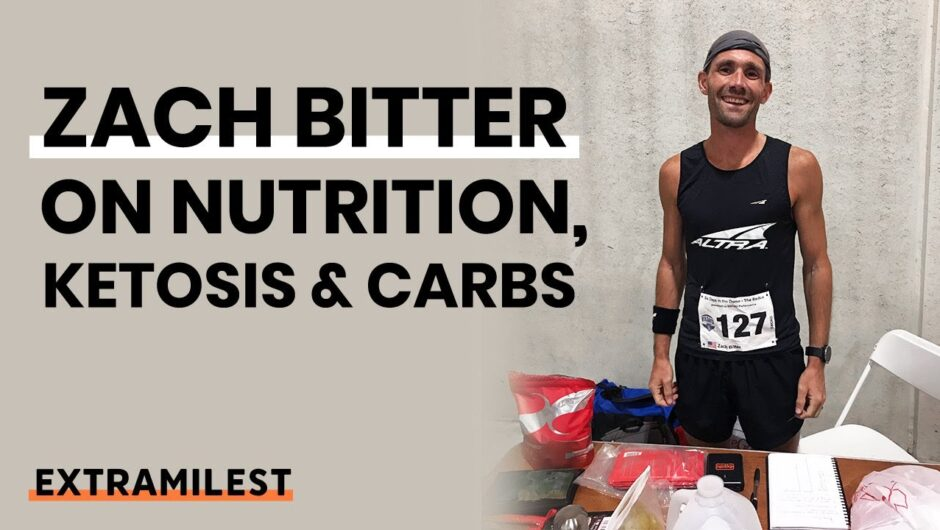 Zach Bitter on Nutrition, Ketosis and Carbs