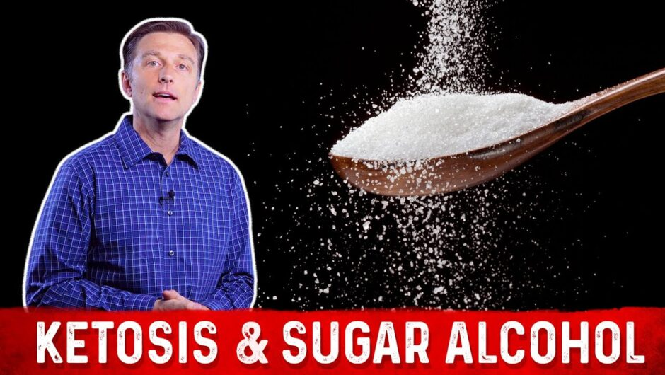 Ketosis and Sugar Alcohol Sweeteners Explained By Dr.Berg